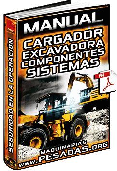 Manual de Cargadores y Excavadoras – Seguridad, Sistemas y Componentes