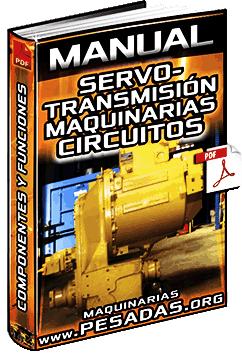 Manual: Servotransmisión de Maquinarias - Circuitos, Componentes y Funciones