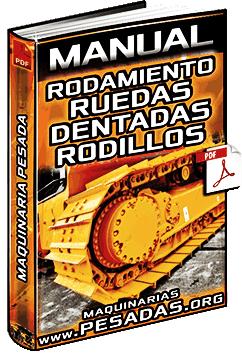 Manual de Tren de Rodaje de Maquinaria Pesada - Ruedas Dentadas y Rodillos
