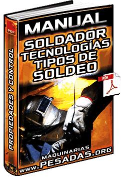 Manual: Soldador – Tecnologías, Uniones, Tipos de Soldeo, Propiedades y Control