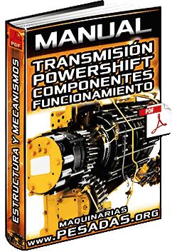 Manual de Transmisión PowerShift de Maquinaria - Partes y Funcionamiento