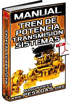 Manual de Maquinaria - Tren de Potencia, Transmisión, Sistemas y Locomoción