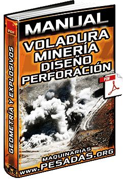 Manual de Voladura en Minería – Diseño, Perforación, Geometría y Explosivos
