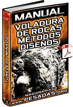 Manual de Voladura de Rocas – Tipos, Métodos, Trazos, Diseños y Minado