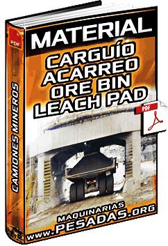 Carguío, Acarreo y Descarga del Ore Bin al Leach Pad con Camiones Mineros