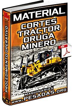 Material: Procedimiento Operativo de Cortes con el Tractor Oruga Minero