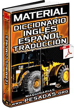 Diccionario Inglés a Español - Traducción de Términos de Maquinaria Pesada