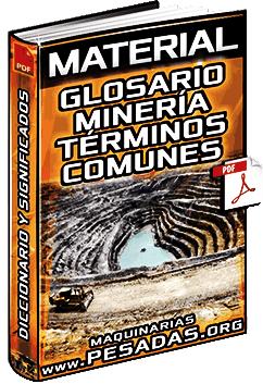 Glosario de Minería - Diccionario, Términos Comunes en Minas y Significados
