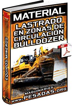 Lastrado en Zonas de Circulación de Equipos Mineros con Tractor de Cadenas
