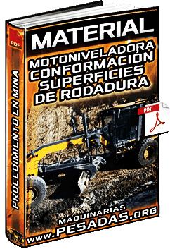 Material: Conformación de Superficies de Rodadura con Motoniveladora Minera