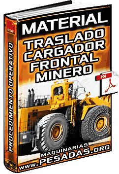Traslado del Cargador Frontal Minero con Seguridad – Procedimiento Operativo