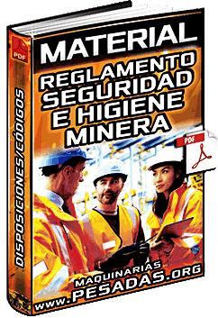 Material: Reglamento de Seguridad e Higiene Minera – Disposiciones y Códigos