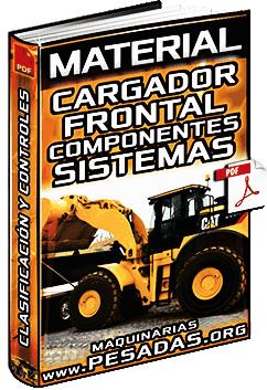 Material de Trabajo de Cargador Frontal - Partes, Tipos, Sistemas y Operación