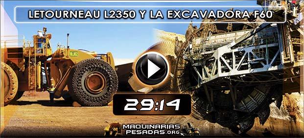Vídeo Documental del Cargador Letourneau L2350 y la Excavadora F60
