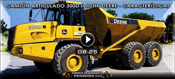 Vídeo del Camión Articulado 300D II John Deere - Características y Beneficios (01)