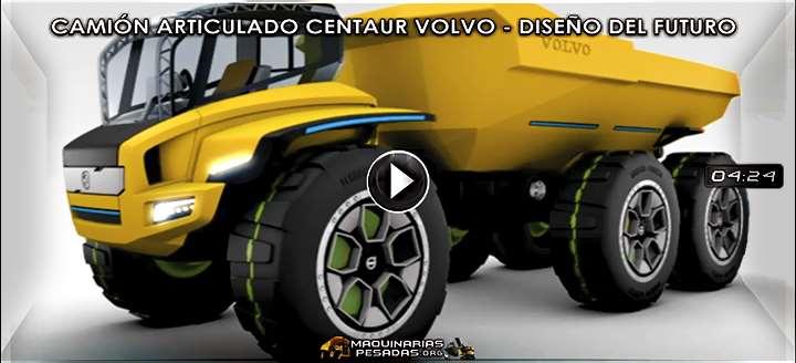 Vídeo: Camión Articulado Centaur Volvo – Diseño Futurístico y Nueva Tecnología