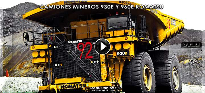 Vídeo de Camiones Mineros 930E y 960E Komatsu – Componentes y Controles