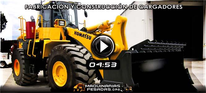 Vídeo Documental de Fabricación y Construcción de Cargadores Frontales