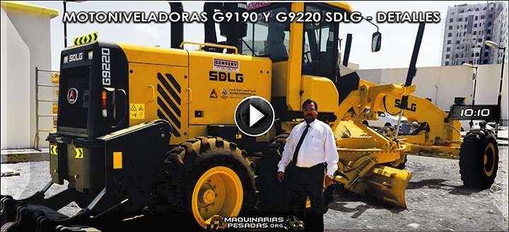 Vídeo de Motoniveladoras G9190 y G9220 SDLG - Características y Beneficios
