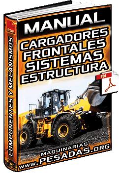 Manual de Cargadores Frontales – Estructura, Sistemas, Componentes y Cabina