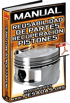 Manual: Guía de Reusabilidad de Partes y Operaciones de Recuperación de Pistones