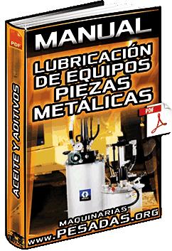 Manual de Lubricación de Equipos Nuevos – Piezas Metálicas, Aceite, Aditivos y Protector