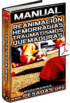 Manual: Primeros Auxilios - Reanimación, Hemorragias, Traumatismos y Quemaduras