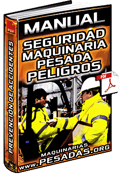 Manual: Seguridad en Maquinaria Pesada – Avisos, Peligros y Prevención de Accidentes
