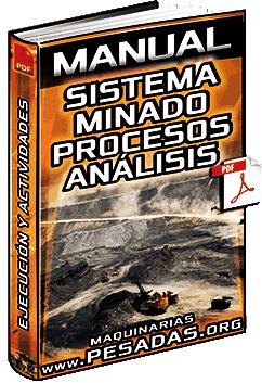 Manual de Sistema de Minado – Procesos, Maquinaria, Análisis, Costos y Planeación