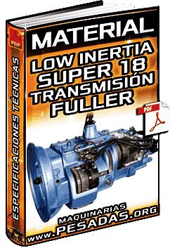 Material: Transmisión Fuller de 18 Velocidades Low Inertia – Especificaciones Técnicas