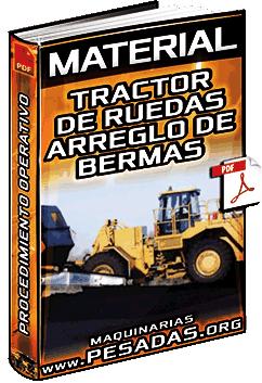 Material: Arreglo de Bermas con Tractor de Ruedas Minero – Procedimiento Operativo