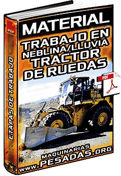 Material: Trabajo en Neblina y Lluvia con Tractor de Ruedas Minero - Etapas de Trabajo