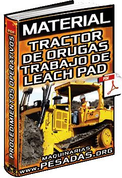 Material: Trabajo la Zona de Leach Pad con Tractor de Orugas – Procedimientos