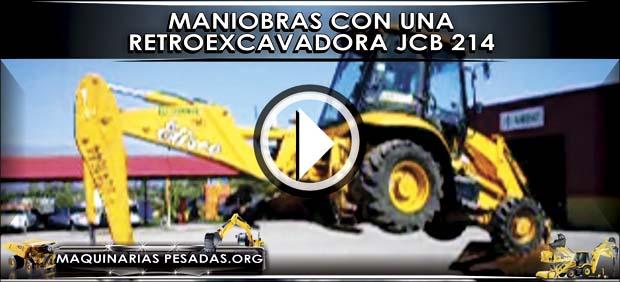 John Deere 214 >> Maniobras con una Retroexcavadora JCB 214 | Maquinaria Pesada
